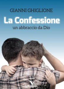 Copertina di 'La Confessione. Un abbraccio da Dio'