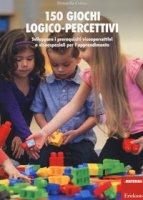150 giochi logico-percettivi. Sviluppare i prerequisiti visuopercettivi e visuospaziali per l'apprendimento - Colina Donatella