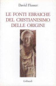 Copertina di 'Le fonti ebraiche del cristianesimo delle origini'