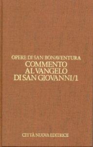 Copertina di 'Opere [vol_7.1] / Commento al Vangelo di san Giovanni. Cap. 1-10'