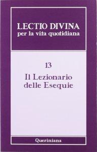 Copertina di 'Lectio divina per la vita quotidiana [vol_13] /  Il Lezionario delle Esequie'
