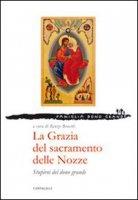 La Grazia del sacramento delle Nozze - Bonetti Renzo