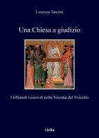 Una Chiesa a giudizio - Lorenzo Tanzini