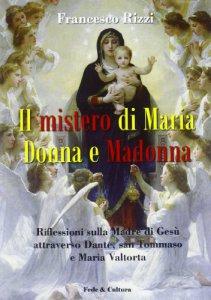Copertina di 'Il mistero di Maria Donna e Madonna'