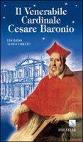 Il venerabile Cardinale Cesare Baronio - Cerrato Edoardo Aldo