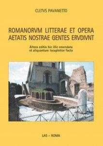 Copertina di 'Romanorum litterae et opera aetatis nostrae gentes erudiunt'