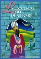 La leggenda del quarto Re - Luciana Scarpa, Gabriella Marolda