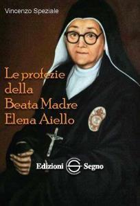 Copertina di 'Le profezie della beata madre Elena Aiello'