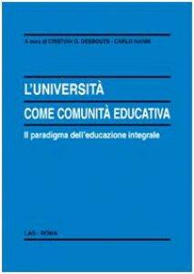 Copertina di 'L'Università come comunità educativa. Il paradigma dell'educazione integrale'