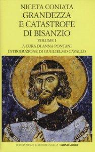 Copertina di 'Grandezza e catastrofe di Bisanzio. Testo greco a fronte. Ediz. bilingue'