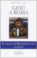 Gesù a Roma - Juan M. Laboa