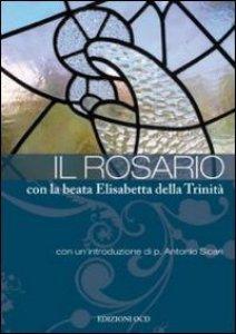 Copertina di 'Il Rosario con la beata Elisabetta della Trinità'