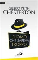 L' uomo che sapeva troppo - Gilbert Keith Chesterton
