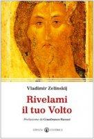 Rivelami il tuo volto - Zelinskij Vladimir