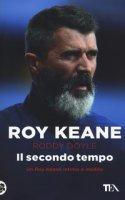 Il secondo tempo - Keane Roy, Doyle Roddy
