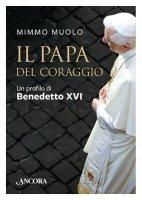 Il Papa del coraggio - Mimmo Muolo