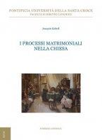 I processi matrimoniali nella Chiesa - Joaquìn Llobell