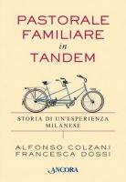 Pastorale familiare in tandem - Alfonso Colzani , Francesca Dossi