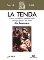 La Tenda - Gennaio 2017 di Arcidiocesi di Milano su LibreriadelSanto.it