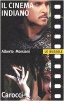 Il cinema indiano - Morsiani Alberto