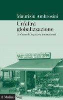 Un'altra globalizzazione - Maurizio Ambrosini