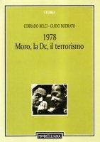 1978. Moro, la Dc, il terrorismo - Belci Corrado, Bodrato Guido