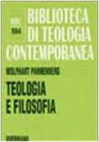 Teologia e filosofia. - Pannenberg Wolfhart