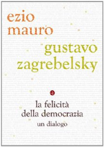 Copertina di 'La felicità della democrazia'