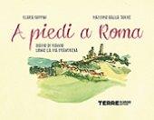 A piedi a Roma - Coppini Clara, Dalla Torre Massimo