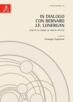 In dialogo con Bernard J.F. Lonergan. Scritti in onore di Rocco Pititto