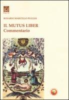 Il mutus liber. Commentario - Puglisi Rosario Marcello