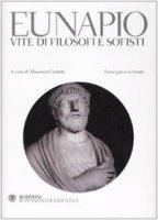 Vite di filosofi e sofisti. Testo greco a fronte - Eunapio