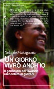 Copertina di 'Un giorno vivrò anch'io. Il genocidio del Rwanda raccontato ai giovani'
