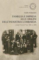 Famiglia e impresa alle origini dell'industria lombarda. I Crespi «Tengitt» dal 1805 al 1890 - Schiannini Giulio