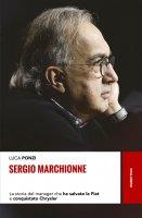 Sergio Marchionne - Luca Ponzi