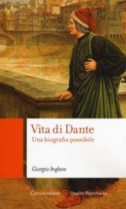 Copertina di 'Vita di Dante. Una biografia possibile'