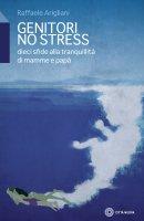 Genitori no stress - Raffaele Arigliani