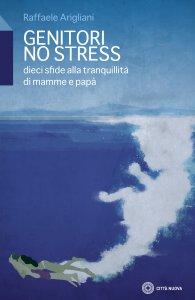 Copertina di 'Genitori no stress'