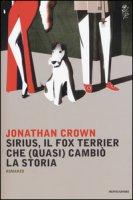Sirius, il fox terrier che (quasi) cambiò la storia - Crown Jonathan