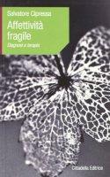 Affettività fragile - Cipressa Salvatore