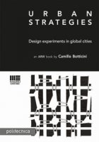 Urban strategies. Design and experiments in global cities - Botticini Camillo