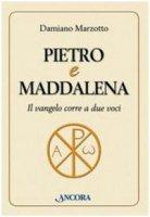 Pietro e Maddalena - Damiano Marzotto