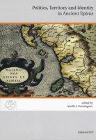 Politics, territory and identity in ancient Epirus. Ediz. italiana e inglese - Domínguez Adolfo J.