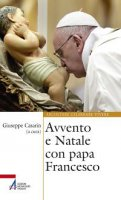 Avvento e Natale con papa Francesco - Giuseppe Casarin