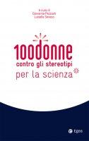 100 donne contro gli stereotipi per la scienza - Giovanna Pezzuoli, Luisella Seveso