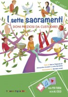 I sette sacramenti. Doni preziosi da custodire! - Marco Pappalardo, Lucia Murabito, Alessandra Scuderi