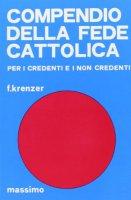 Compendio della fede cattolica per i credenti e i non credenti