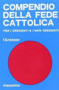Copertina di 'Compendio della fede cattolica per i credenti e i non credenti'