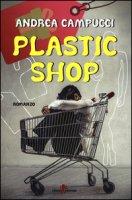 Plastic shop - Campucci Andrea