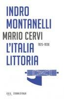 L' Italia littoria (1925-1936) - Montanelli Indro, Cervi Mario